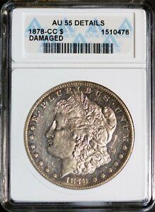 1878-CC Silver $1 Morgan Dollar AU 55 Details Damaged ANACS 1510478 + Bonus
