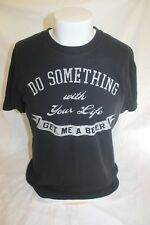 Do Something with Your Life Get Me a Beer Men's Black T Shirt Size Medium