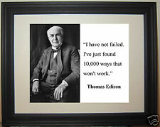 "Thomas Edison "" I have not failed"" Famous Quote Framed Photo #h1"