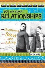 You Ask about Relationships : Questions Teens Are Asking by Tim Pauls (2007, Pap