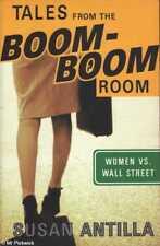 Susan Antilla TALES FROM THE BOOM-BOOM ROOM: WOMEN VS. WALL STREET 2002 SC Book