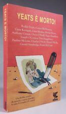 YEATS È MORTO O'Connor, Doyle,McCourt, McPherson, Kerrigan GUANDA 2002 Prima ed.