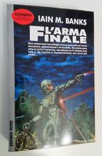 L'ARMA FINALE - IAIN M. BANKS - EDITRICE NORD