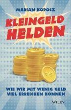 Kleingeldhelden Von Marian Kopocz Wiley VCH Verlag GmbH