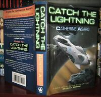 Asaro, Catherine CATCH THE LIGHTNING   1st Edition 1st Printing