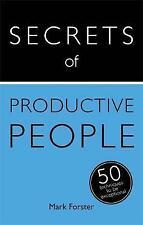 Secrets of Productive People: 50 Techniques To Get Things Done (Teach Yourself),