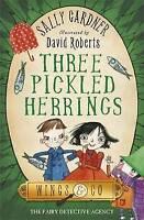 Gardner, Sally, The Fairy Detective Agency: Three Pickled Herrings, Very Good Bo