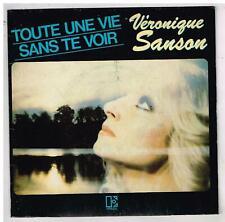 Véronique SANSON     Toute une vie sans te voir        7'  SP 45 tours