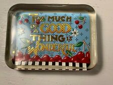 """Mary Engelbreit Punch Studio Paperweight """"Too Much Of A Good Thing Is Wonderful�"""