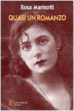 Quasi un romanzo. La storia dell'Italia tra '800 e '900 attraverso le vicende...