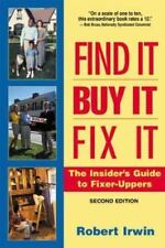 Find It, Buy It, Fix It : The Insider's Guide to Fixer Uppers by Robert Irwin (…