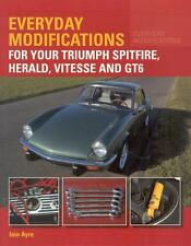 Everyday Modifications for your Triumph Spitfire GT6 Herald Vitesse - Buch book