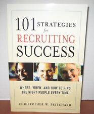 101 Strategies for Recruiting Success Book Where, When, and How