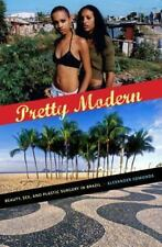 Pretty Modern: Beauty, Sex, and Plastic Surgery in Brazil, Edmonds, Alexander PB