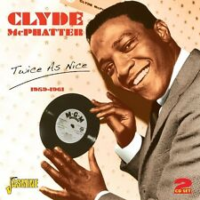 CLYDE MCPHATTER - TWICE AS NICE 1959-61 2 CD NEW!