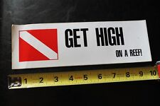 New listing Get High On A Reef Diver Weed Scuba Snorkel Dive Vintage Surfing/Diving Sticker