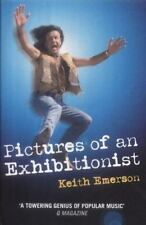 Pictures of an Exhibitionist: From the Nice to Emerson Lake and Palmer - The Tru