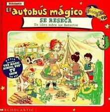 El Autobus Magico Se Reseca: Un Libro Sobre Los Desiertos (El Autobus Magico /