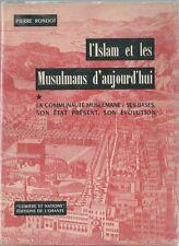 L'ISLAM ET LES MUSULMANS D'AUJOURD'HUI ALGERIE MAROC ARABE MAGHREB 1959