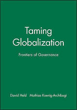 Taming Globalization: Frontiers of Governance by