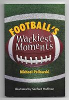 1998 Football's Wackiest Moments Paperback Book by Michael Pellowski