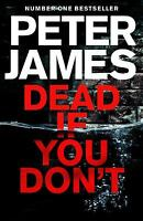Dead If You Don't (Roy Grace) by James, Peter