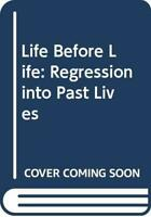 Life Before Life: Regression into Past Lives by Moody, Raymond A. Hardback Book