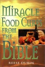Miracle Food Cures from the Bible by Dubin, Reese P.