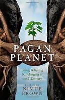 Pagan Planet: Being, Believing & Belonging in the 21Century by Nimue Brown | Pap