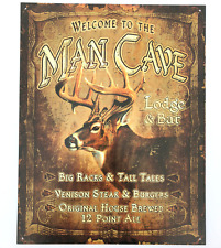 Welcome to the Man Cave Lodge & Bar Deer Sign Metal Nostalgic 12 1/2x 16in New