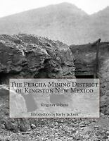 Percha Mining District of Kingston New Mexico, Paperback by Kingston Tribune;...
