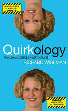 Quirkology: The Curious Science Of Everyday Lives, Wiseman, Richard | Hardcover