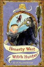 Honesty Wart: Witch Hunter! (History of Warts) by Alan MacDonald