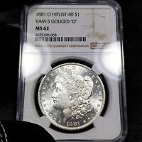 1881-O MS62 VAM-5 Gouged O Morgan Silver Dollar $1, NGC Graded, Hitlist VAM