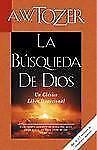 La Búsqueda de Dios : Un Clásico Libro Devocional by A. W. Tozer (2008,...