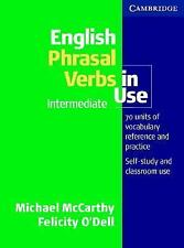 English Phrasal Verbs in Use : 70 Units of Vocabulary Reference and Practice,...
