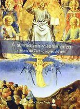 A su imagen y semejanza-la historia de cristo a traves del a