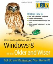 Windows 8 for the Older and Wiser: Get Up and Runn