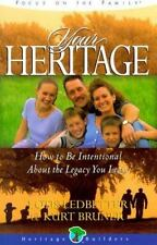 Your Heritage How to Be Intentional About the Legacy You Leave (Paperback)
