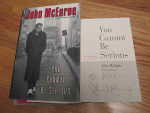 Tennis Legend JOHN McENROE signed YOU CANNOT BE SERIOUS 2002 1st Ed Book ALEX