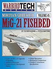 Mikoyan Gurevich Mig-21 Fishbed - Warbirdtech Vol. 45 by Gordon Yefim and...
