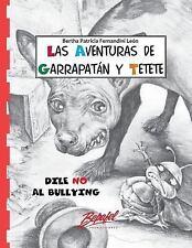 Garrapatán y Tetete-Dile No Al Bullying : Cuento para Entender el Bullying by...