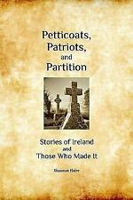 Petticoats, Patriots, and Partition (Paperback or Softback)
