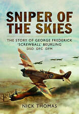 Sniper of the Skies: The Story of George Frederick 'Screwball' Beurling, DSO, DF