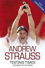 """""""VERY GOOD"""" Strauss, Andrew, Andrew Strauss: Testing Times - In Pursuit of the A"""