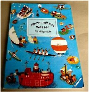 Ali Mitgutsch • Komm mit ans Wasser • Buch mit festen Seiten • Ravensburger 1994