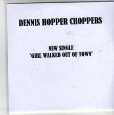 (CG407) Dennis Hopper Choppers, Girl Walked Out of Town - 2011 DJ CD