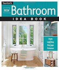 Taunton's: New Bathroom Idea Book Idea Book
