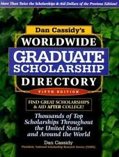 Dan Cassidy's Worldwide Graduate Scholarship Directory: Thousands of Top Scholar