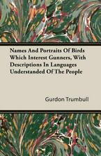 Names and Portraits of Birds Which Interest Gunners, with Descriptions in...